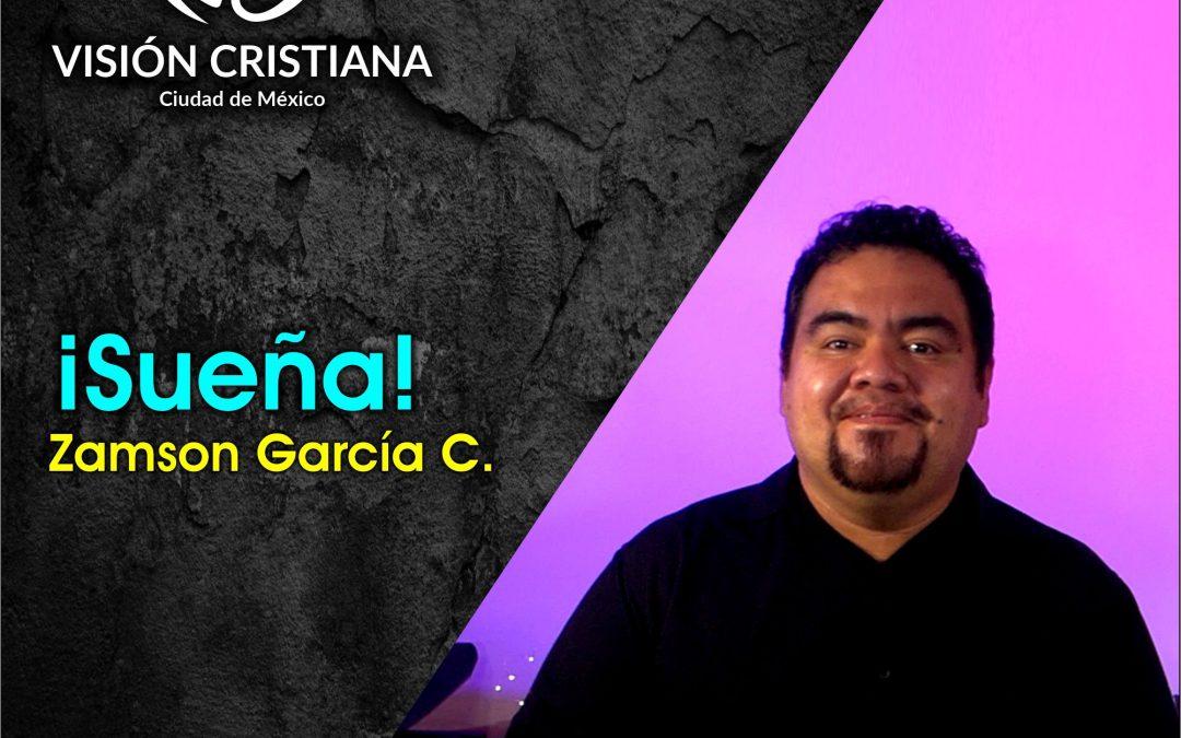 Sueña – Zamson García C. – Visión CDMX