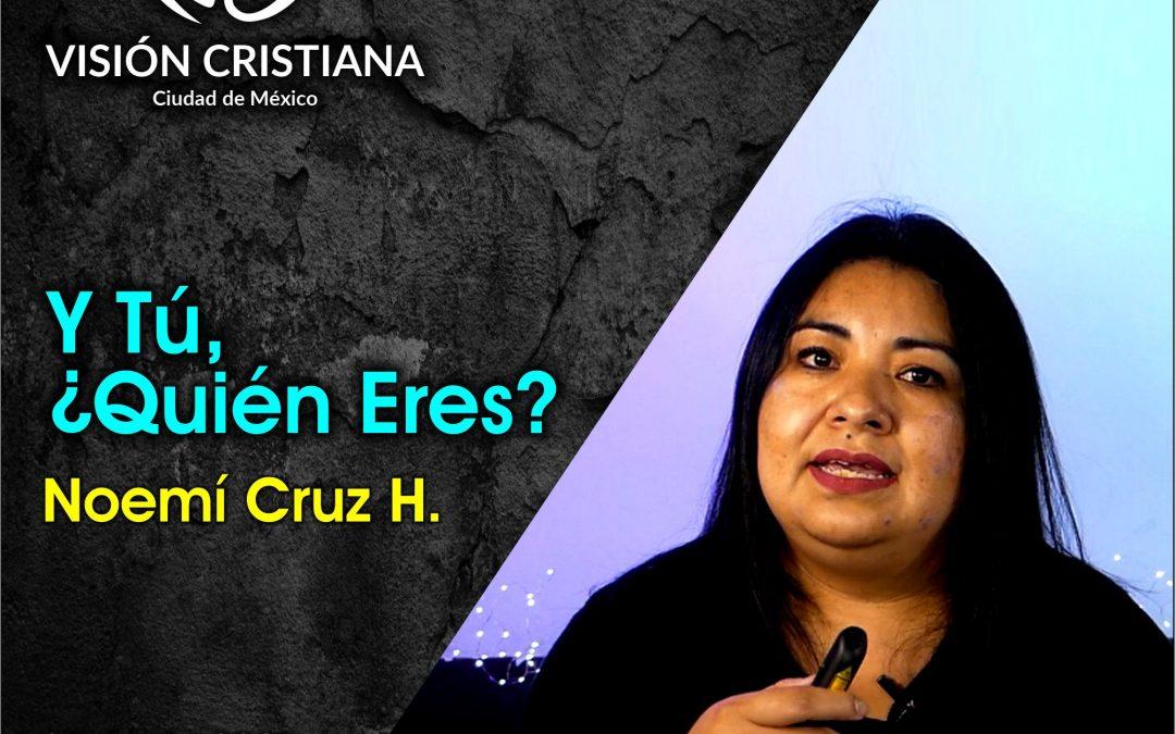 Y Tú, ¿Quién Eres? – Noemí Cruz – Visión CDMX
